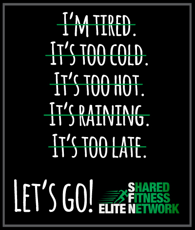 Personal Trainer excuses-I'm Tired, It's too cold, It's to hot, It's raining, it's too Late. Find Personal Trainers at Elite SFN